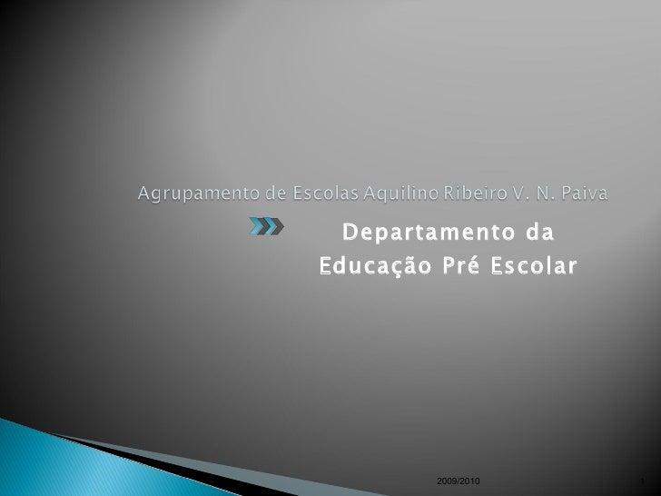 <ul><li>Departamento da Educação Pré Escolar </li></ul>2009/2010
