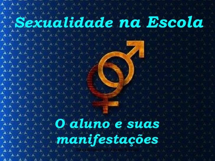 Sexualidade  na Escola O aluno e suas manifestações