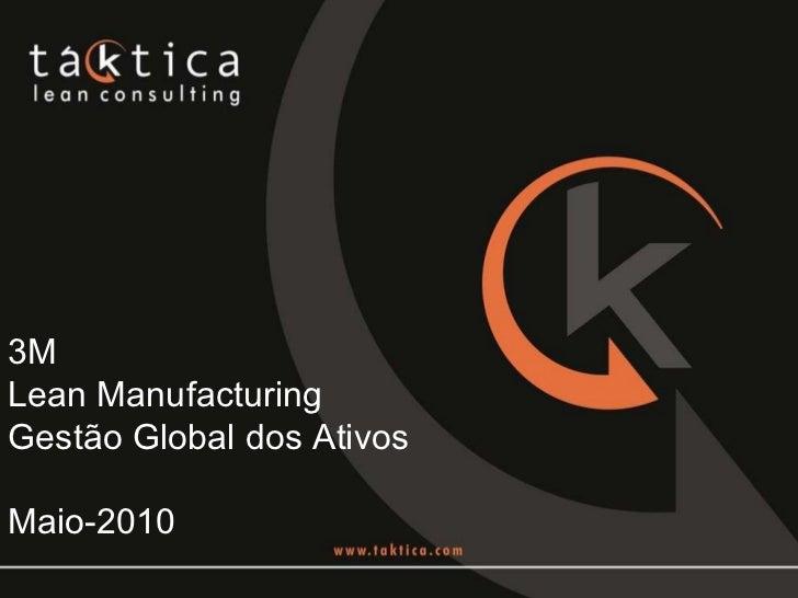 3M Lean Manufacturing Gestão Global dos Ativos Maio-2010