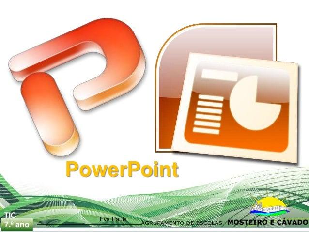 TIC 8.º ano PowerPoint Eva Paula 7.º ano