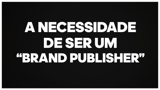 """Evento Digital Day RJ 2016 - O que é preciso para ser um 'brand publisher""""? - Paulo Ziliotto - Adidas Slide 2"""