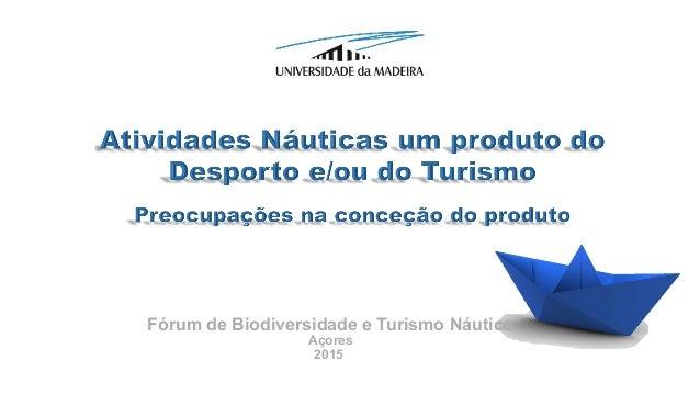 2015 Fórum de Biodiversidade e Turismo Náutico Açores