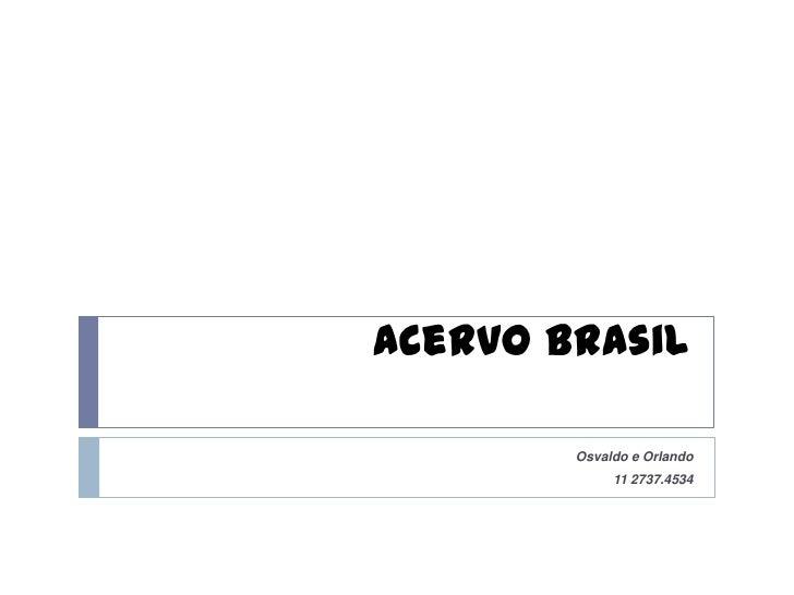 Acervo Brasil        Osvaldo e Orlando             11 2737.4534