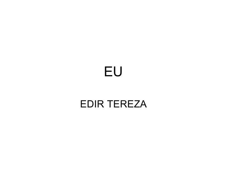 EU EDIR TEREZA