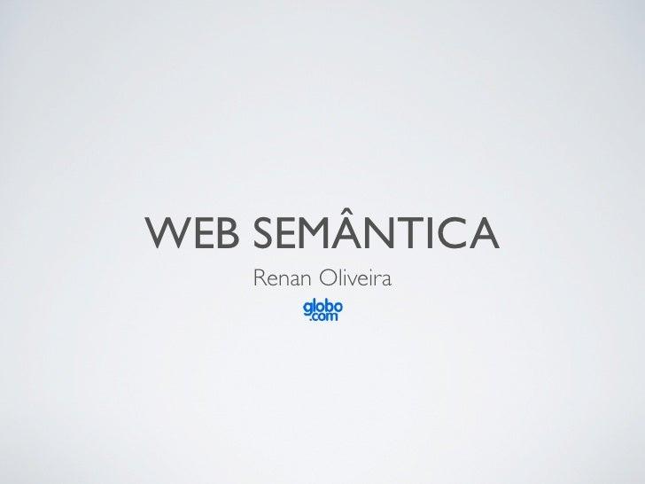 WEB SEMÂNTICA   Renan Oliveira