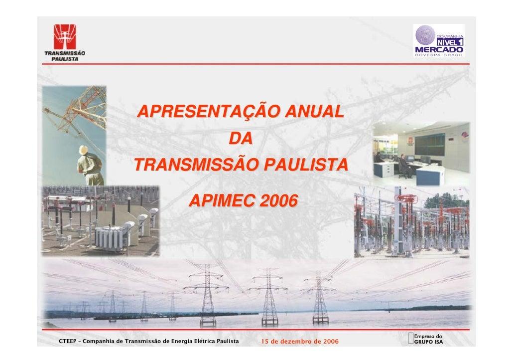 APRESENTAÇÃO ANUAL                                                          DA                         TRANSMISSÃO PAULIST...