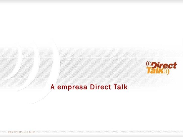 A empresa Direct Talk