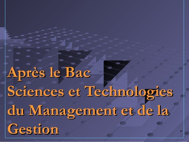 Après le BacAprès le Bac Sciences et TechnologiesSciences et Technologies du Management et de ladu Management et de la Ges...