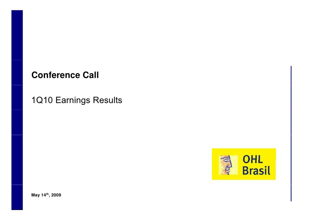 Conference Call      1Q10 Earnings Results         May 14th, 2009 1