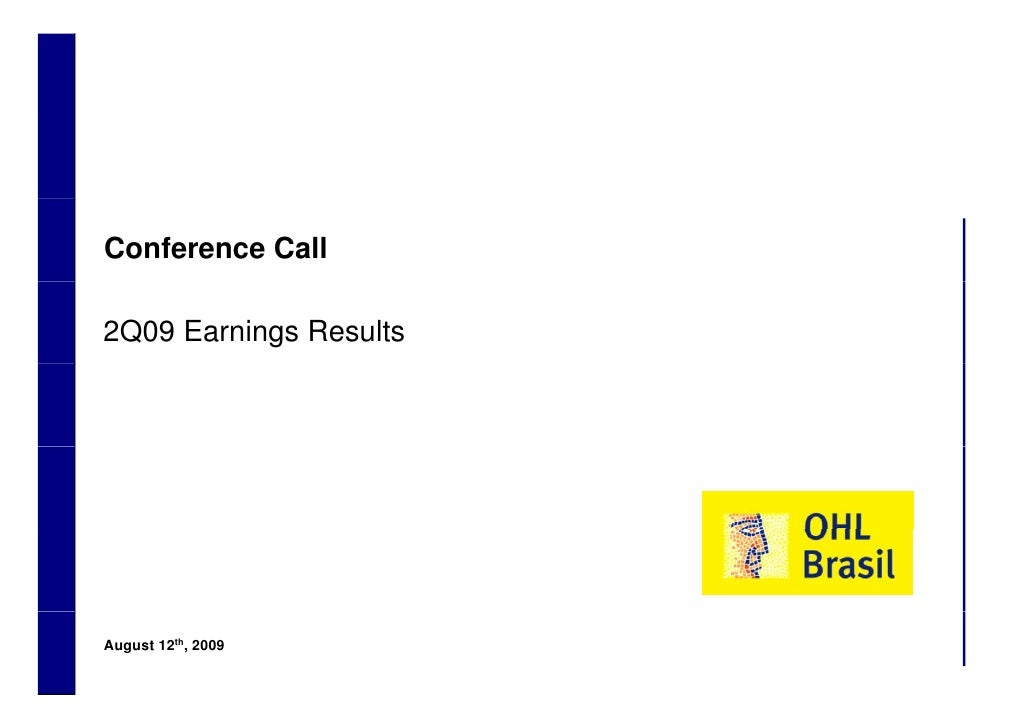 Conference Call      2Q09 Earnings Results         August 12th, 2009 1