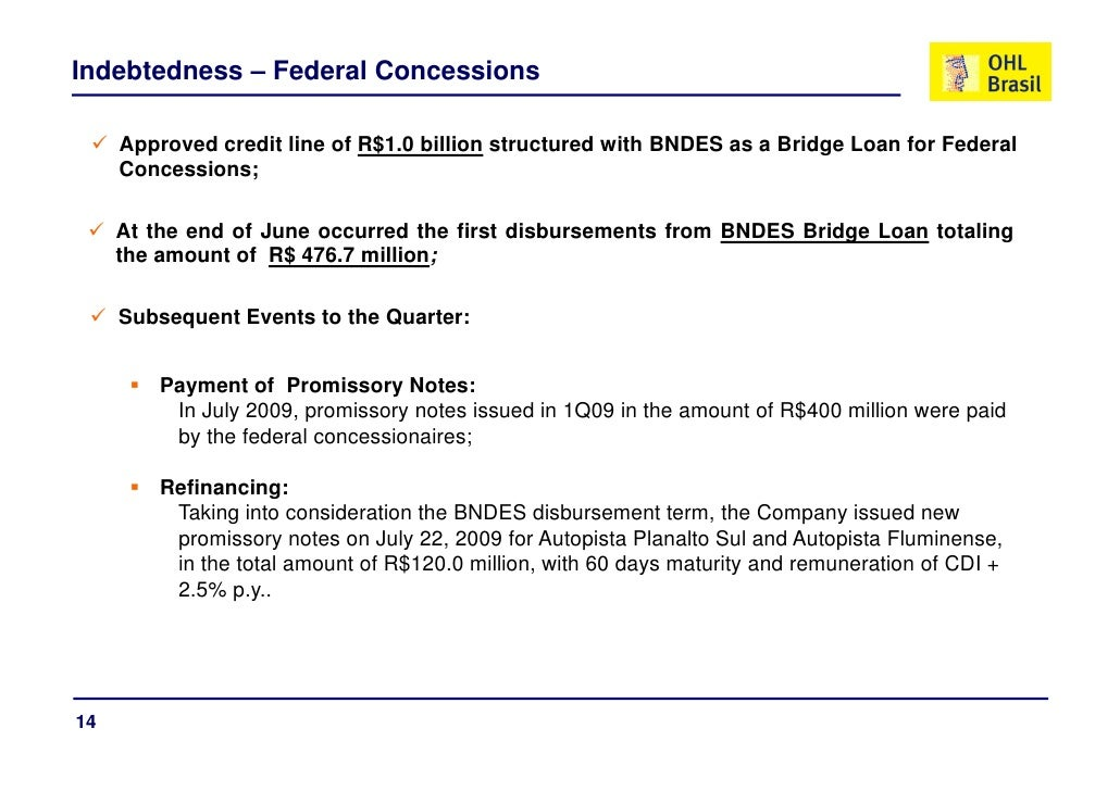 Indebtedness – Federal Concessions       Approved credit line of R$1.0 billion structured with BNDES as a Bridge Loan for ...