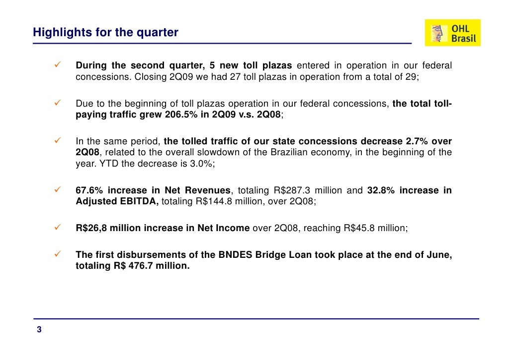 Highlights for the quarter         During the second quarter, 5 new toll plazas entered in operation in our federal       ...