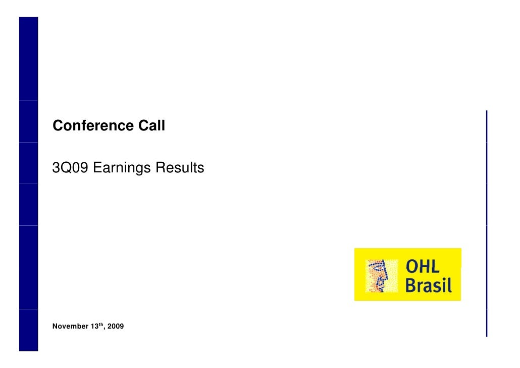 Conference Call      3Q09 Earnings Results         November 13th, 2009 1