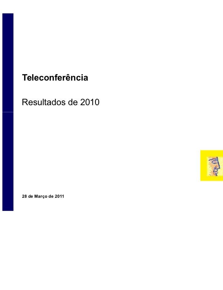 Teleconferência    Resultados de 2010    28 de Março de 20111