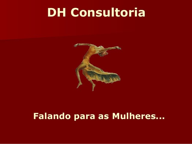 DH Consultoria  Falando para as Mulheres...