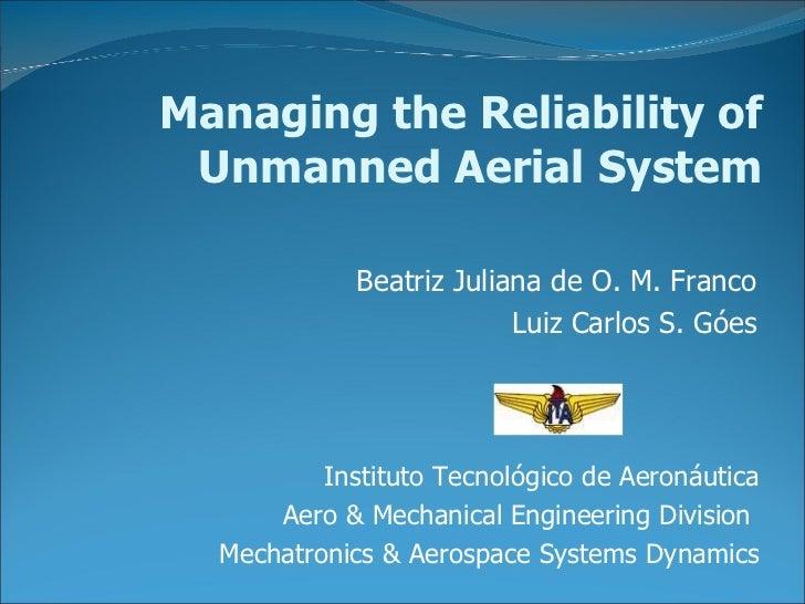 Beatriz Juliana de O. M. Franco Luiz Carlos S. Góes Instituto Tecnológico de Aeronáutica Aero & Mechanical Engineering Div...