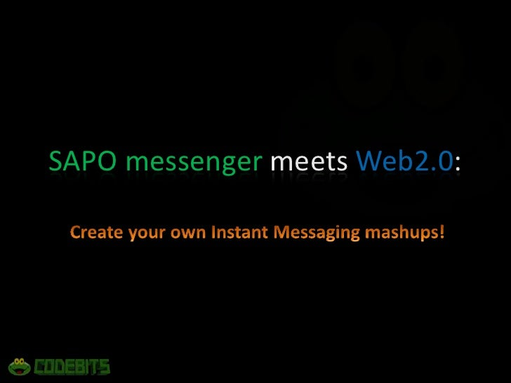 SAPO messenger meets Web2.0:<br />Create your own Instant Messaging mashups!<br />