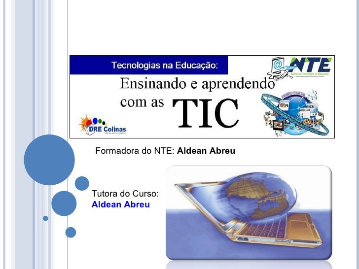 Formadora do NTE: Aldean AbreuTutora do Curso:Aldean Abreu