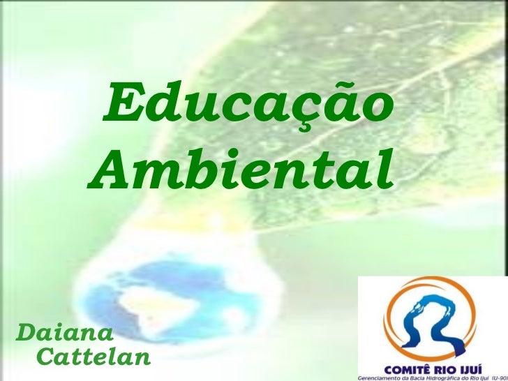 Educação    AmbientalDaiana Cattelan