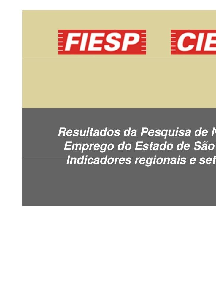Resultados da Pesquisa de Nível de Emprego do Estado de São Paulo Indicadores regionais e setoriais