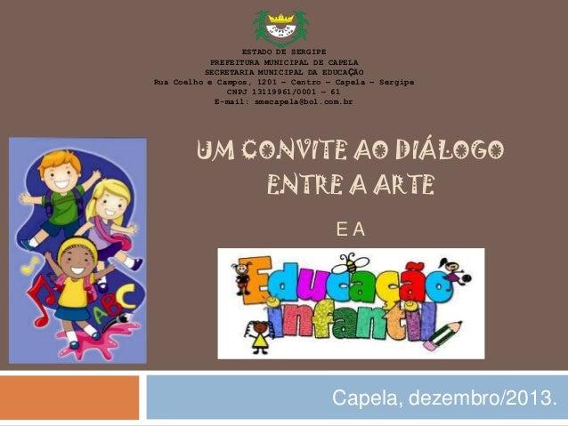 1 5  18  33  ESTADO DE SERGIPE PREFEITURA MUNICIPAL DE CAPELA SECRETARIA MUNICIPAL DA EDUCAÇÃO Rua Coelho e Campos, 1201 –...