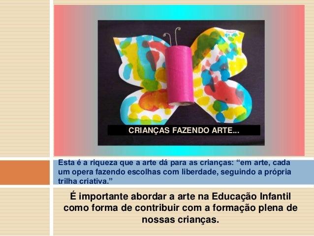 A presença da arte na educação infantil Slide 3