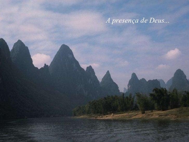 A presença de Deus...
