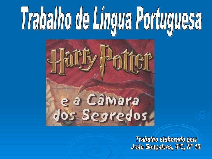 Trabalho de Língua Portuguesa Trabalho elaborado por: João Gonçalves, 6ºC, Nº 10