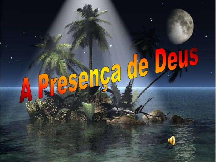 A presença de Deus é majestosa...