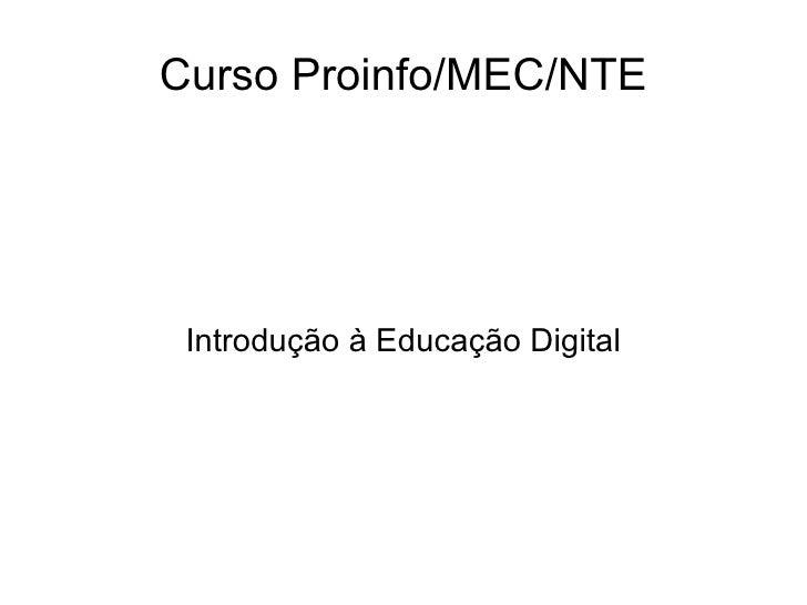 Curso Proinfo/MEC/NTE Introdução à Educação Digital