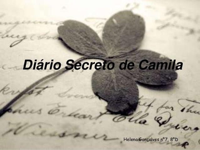 Diário Secreto de Camila  Helena Gonçalves nº7, 8ºD