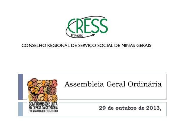 CONSELHO REGIONAL DE SERVIÇO SOCIAL DE MINAS GERAIS  Assembleia Geral Ordinária 29 de outubro de 2013,