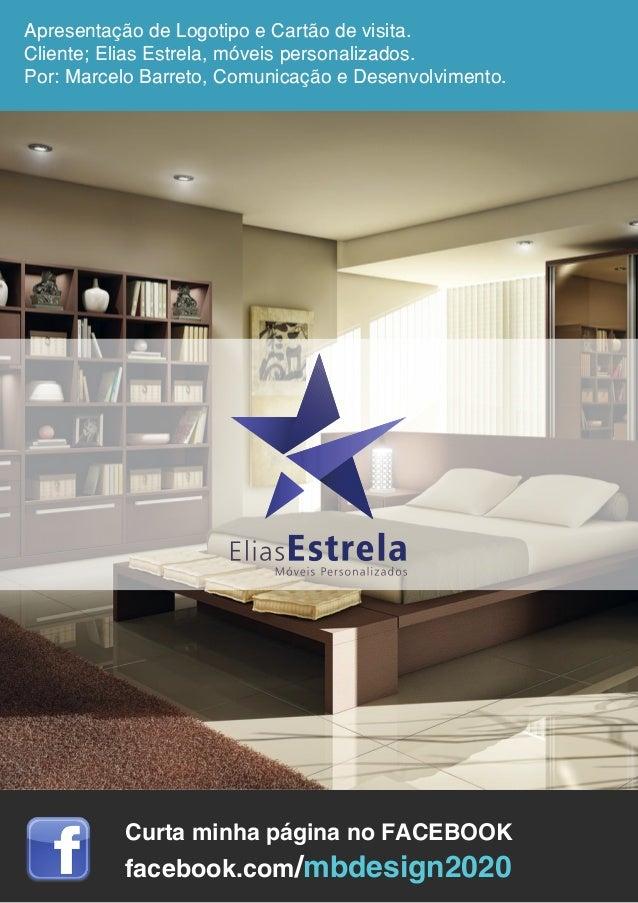 Apresentação de Logotipo e Cartão de visita.  Cliente; Elias Estrela, móveis personalizados.  Por: Marcelo Barreto, Comuni...