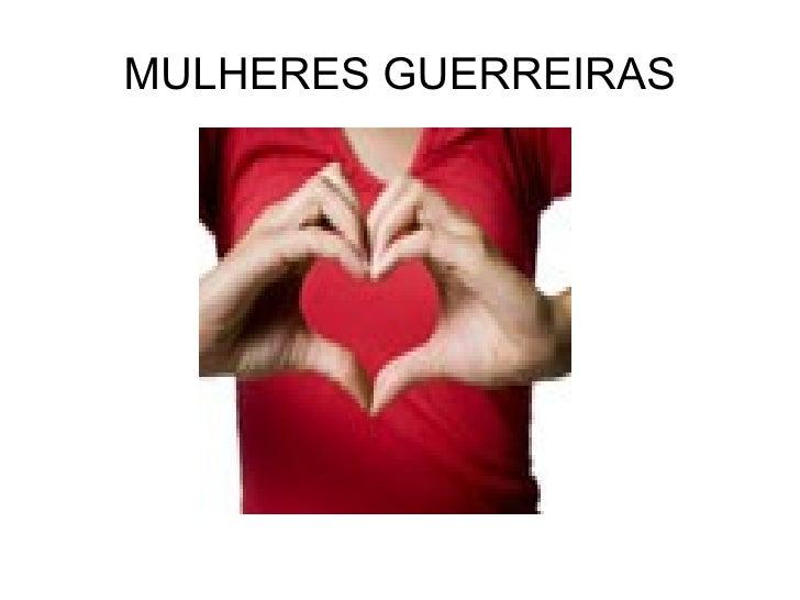 MULHERES GUERREIRAS