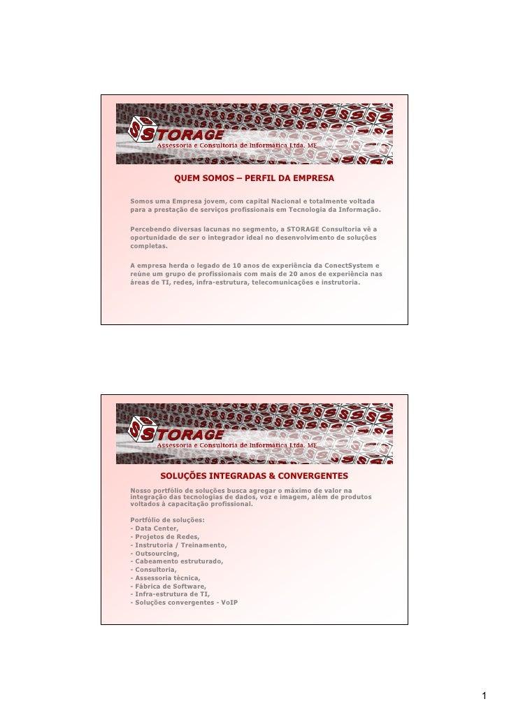 QUEM SOMOS – PERFIL DA EMPRESA  Somos uma Empresa jovem, com capital Nacional e totalmente voltada para a prestação de ser...