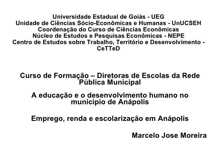Universidade Estadual de Goiás - UEG Unidade de Ciências Sócio-Econômicas e Humanas - UnUCSEH Coordenação do Curso de Ciên...