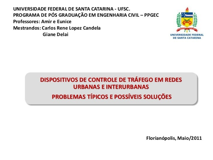 UNIVERSIDADE FEDERAL DE SANTA CATARINA - UFSC.<br />PROGRAMA DE PÓS GRADUAÇÃO EM ENGENHARIA CIVIL – PPGEC<br />Professores...