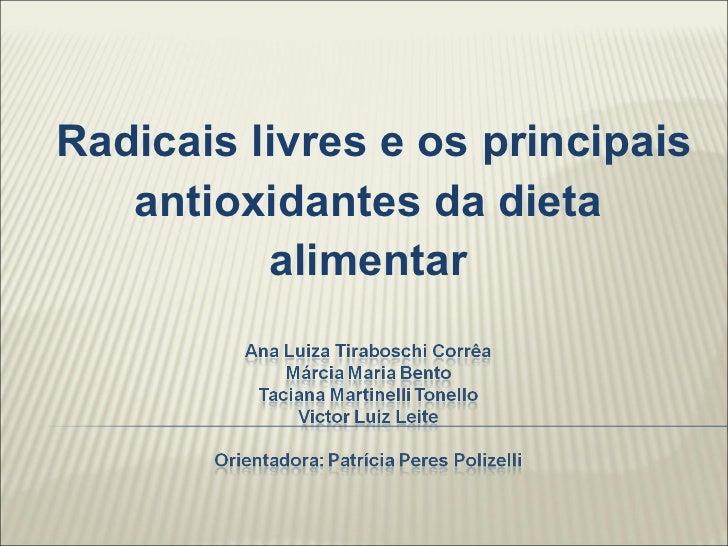 Radicais livres e os principais antioxidantes da dieta alimentar