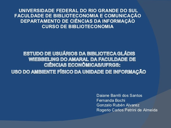 UNIVERSIDADE FEDERAL DO RIO GRANDE DO SUL  FACULDADE DE BIBLIOTECONOMIA E COMUNICAÇÃO  DEPARTAMENTO DE CIÊNCIAS DA INFOR...
