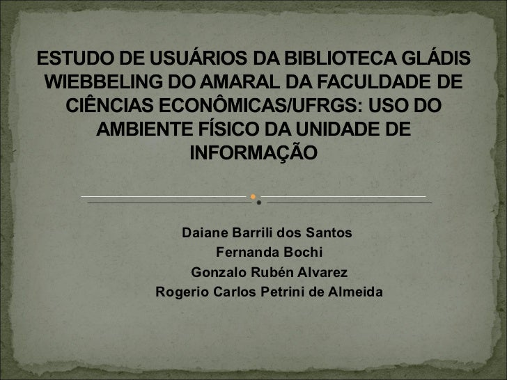 Daiane Barrili dos Santos  Fernanda Bochi Gonzalo Rubén Alvarez Rogerio Carlos Petrini de Almeida