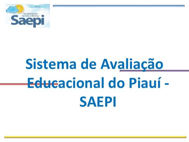 Sistema de AvaliaçãoEducacional do Piauí -        SAEPI