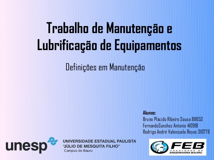 Trabalho de Manutenção eLubrificação de Equipamentos     Definições em Manutenção                            Alunos:      ...