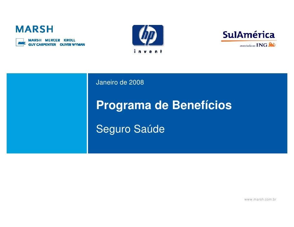 Janeiro de 2008   Programa de Benefícios Seguro Saúde                              www.marsh.com.br