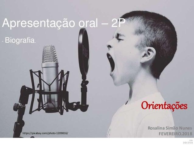 https://pixabay.com/photo-1209816/ Apresentação oral – 2P - Biografia. Orientações Rosalina Simão Nunes FEVEREIRO.2018