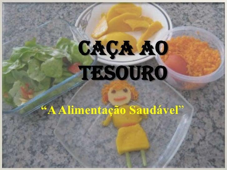 """Caça ao Tesouro<br />""""A Alimentação Saudável""""<br />"""
