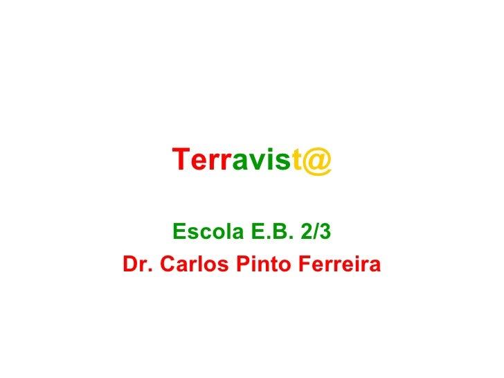 Terr avis t@ Escola E.B. 2/3 Dr. Carlos Pinto Ferreira