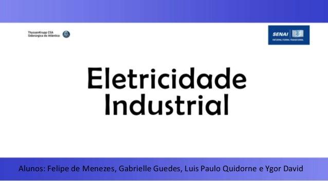 Alunos: Felipe de Menezes, Gabrielle Guedes, Luis Paulo Quidorne e Ygor David