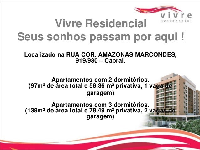 Vivre Residencial Seus sonhos passam por aqui ! Localizado na RUA COR. AMAZONAS MARCONDES, 919/930 – Cabral. Apartamentos ...