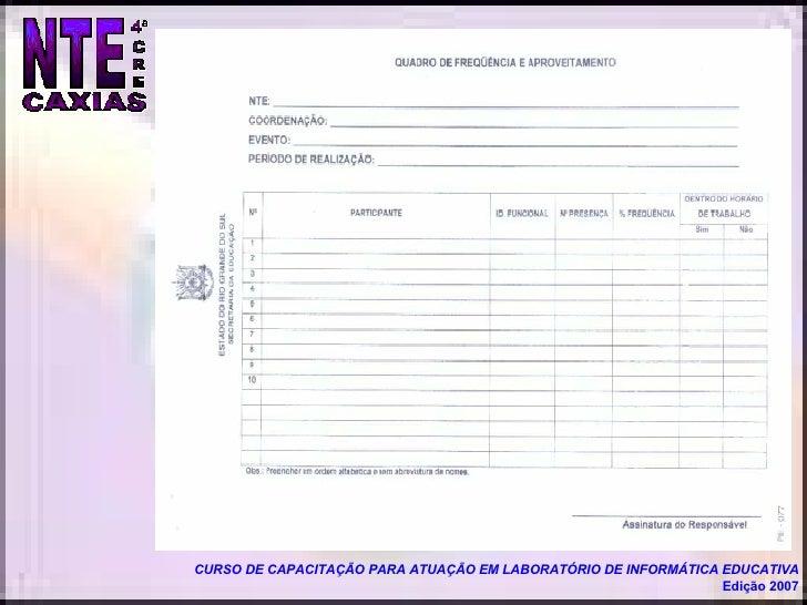 CURSO DE CAPACITAÇÃO PARA ATUAÇÃO EM LABORATÓRIO DE INFORMÁTICA EDUCATIVA Edição 2007
