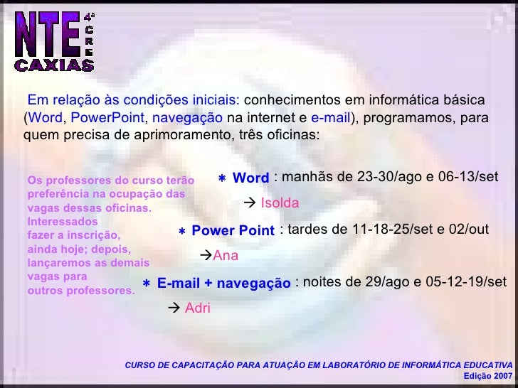 Em relação às condições iniciais:  conhecimentos em informática básica ( Word ,  PowerPoint ,  navegação  na internet e  e...